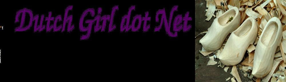 Dutch Girl dot Net